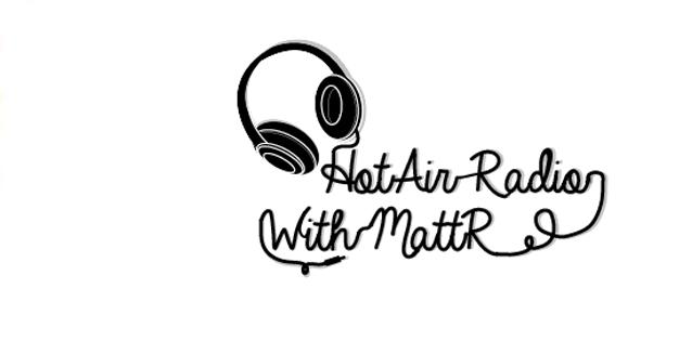 HOT AIR RADIO HOSTED BY MATT R